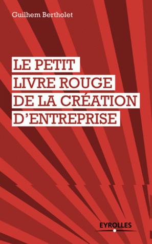 le-petit-livre-rouge-de-la-creation-d-entreprise-couverture